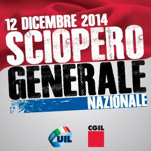Venerdì 12 dicembre SCIOPERO GENERALE Cgil-Uil, stop di 8 ore anche a treni e aerei