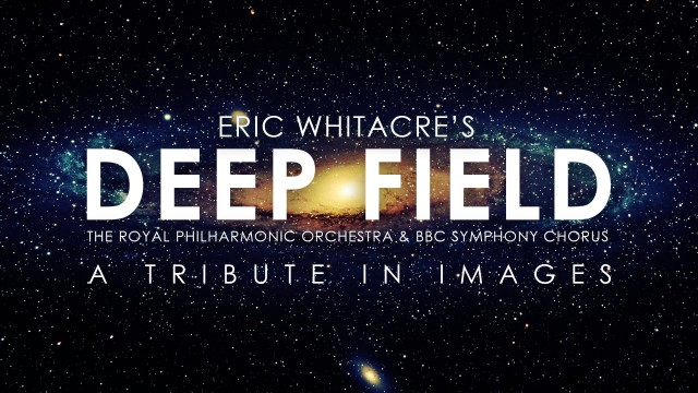 Deep Field – Eric Whitacre