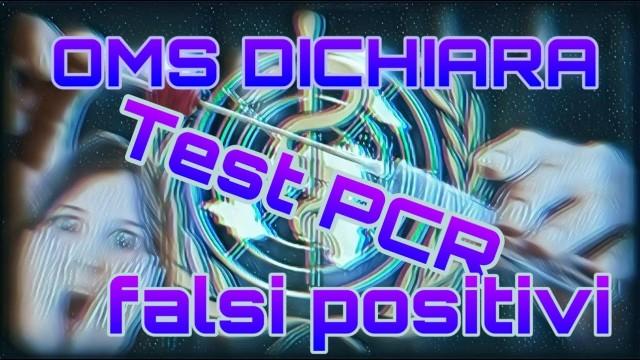 OMS dichiara: Test PCR rilascia falsi positivi