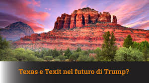 Texas e Texit nel futuro di Trump?