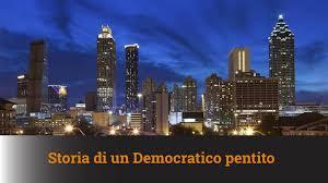STORIA DI UN DEMOCRATICO PENTITO