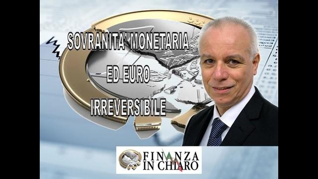 SOVRANITA' MONETARIA ED EURO IRREVERSIBILE