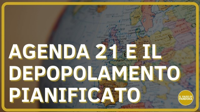 AGENDA 21 E DEPOPOLAMENTO PIANIFICATO