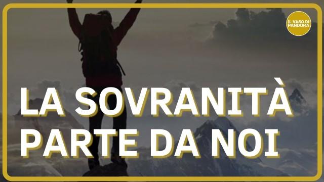 LA SOVRANITA' PARTE DA NOI,  NESSUNO CE LA REGALA