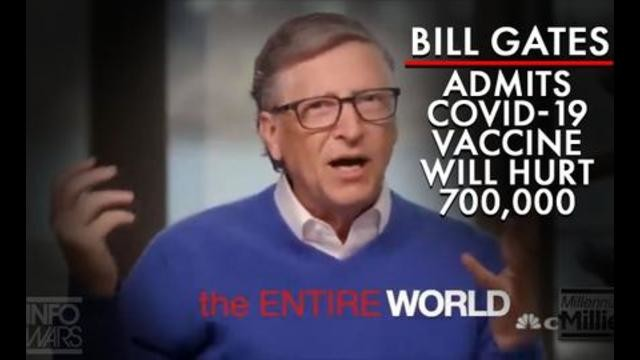 BILL GATES: VACCINO COVID-19 UCCIDERA' E RENDERA' INVALIDE 700.000 PERSONE