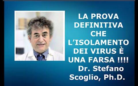 PROVA DEFINITIVA CHE L'ISOLAMENTO DEI VIRUS È UNA FARSA! Dr. Stefano Scoglio