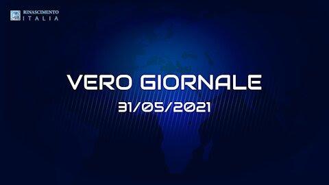 VERO-GIORNALE 31.05.2021 – Il telegiornale di RINASCIMENTO ITALIA