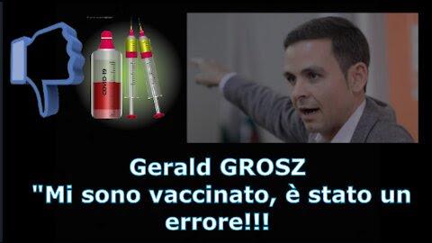 """Gerald GROSZ: """"Mi sono vaccinato, è stato un errore."""""""