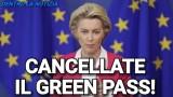 COMMISSIONE UE: ITALIA NON DISCRIMINATE, CANCELLATE IL GREEN PASS!