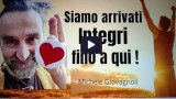 SIAMO ARRIVATI INTEGRI FINO A QUI – Michele Giovagnoli