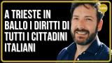 A TRIESTE IN BALLO I DIRITTI DI TUTTI I CITTADINI ITALIANI