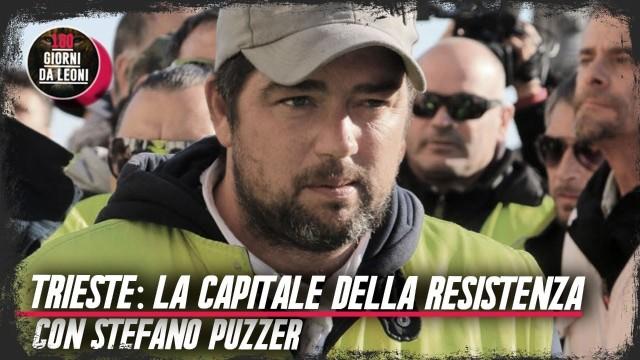 TRIESTE: LA CAPITALE DELLA RESISTENZA – CON STEFANO PUZZER