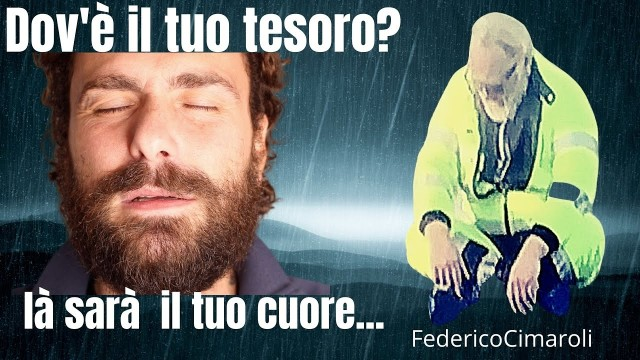 Dov'è il tuo Tesoro? Là sarà il tuo Cuore… Federico Cimaroli